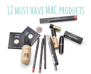 12 Must Have MAC Products