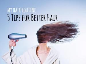 5 tips for better hair