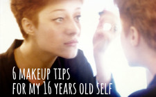 6 Makeup Tips For My 16 Years Old Self